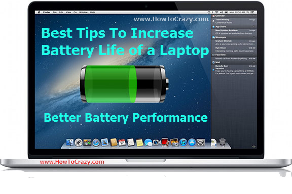 Best & Effective Tips To Increase Battery Life of a Laptop