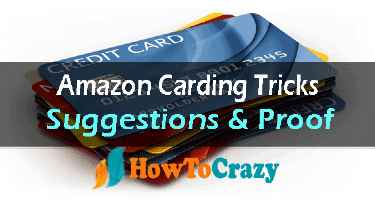 Amazon Carding Trick 2018 – Secrets Behind Amazon Carding