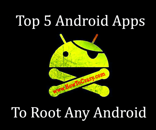 Best Root Apps 2018 – Top Apps to Root Any Android Mobile Phone