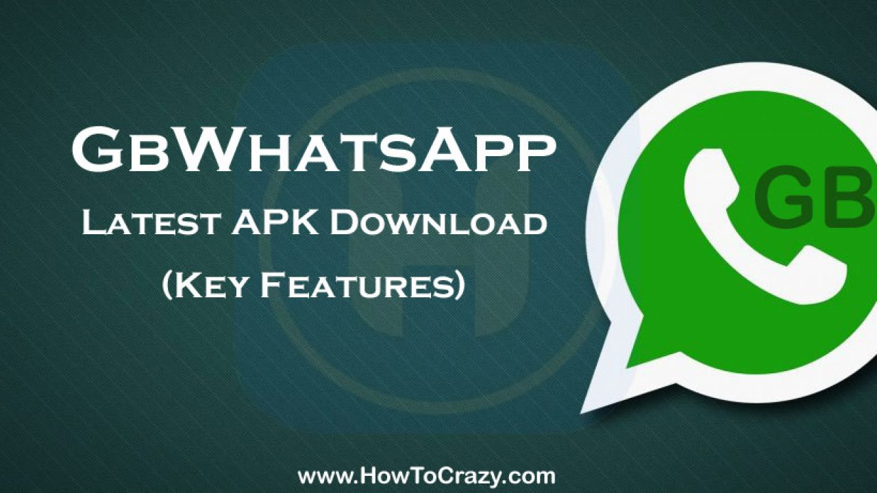 GBWhatsApp Apk Download – Do You Know Its Features & Legal