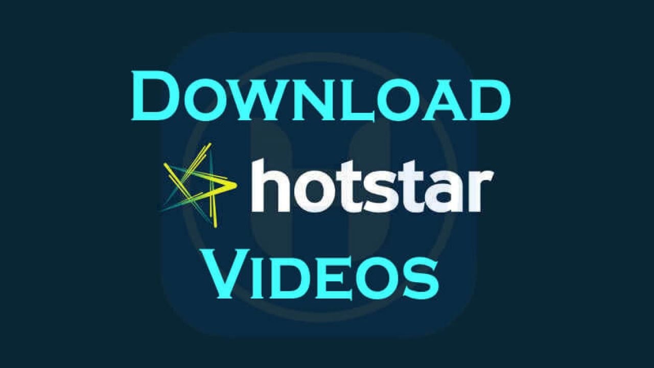 How To Download Hotstar Videos On Android – HowToCrazy