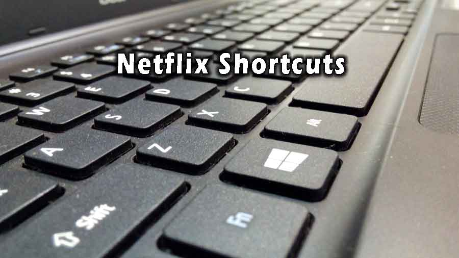 Netflix Keyboard Shortcuts for Windows and Mac OS